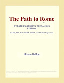 The Path to Rome (Webster's German Thesaurus Edition)