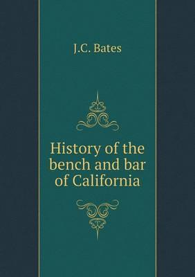 History of the Bench and Bar of California