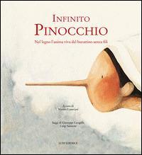 Infinito Pinocchio. Nel legno l'anima viva del burattinaio senza fili
