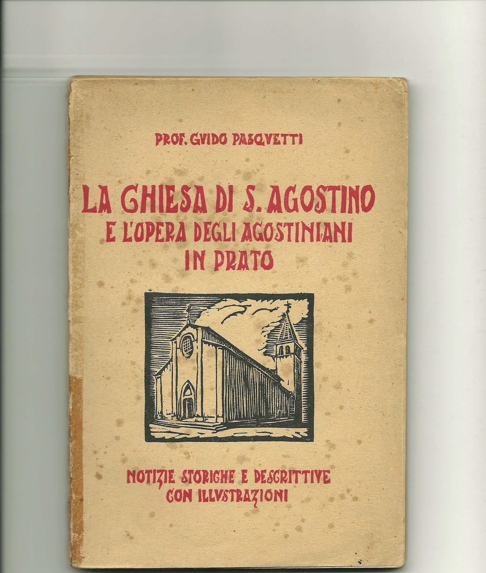 La chiesa di S. Agostino e l'opera degli agostiniani in Prato