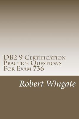 DB2 9 Certification Practice Questions for Exam 736