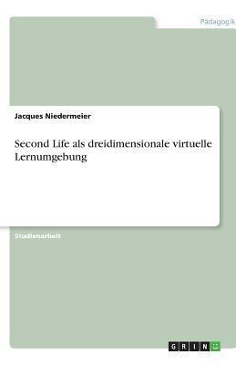 Second Life als dreidimensionale virtuelle Lernumgebung