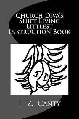 Church Diva's Shift Living Littlest Instruction Book