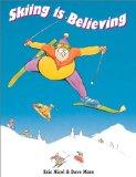 Skiing Is Believing