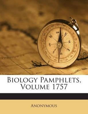 Biology Pamphlets, Volume 1757