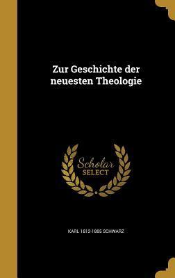 Zur Geschichte Der Neuesten Theologie