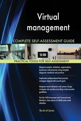Virtual Management Complete Self-Assessment Guide