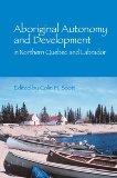 Aboriginal Autonomy and Development in Northern Quebec-Labrador