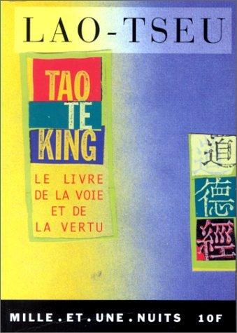 Tao te king, ou, Livre de la voie et de la vertu