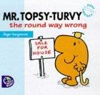 Mr. Topsy-Turvy the Round Way Wrong