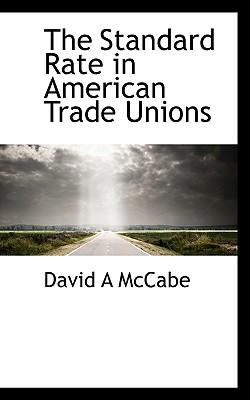 The Standard Rate in American Trade Unions