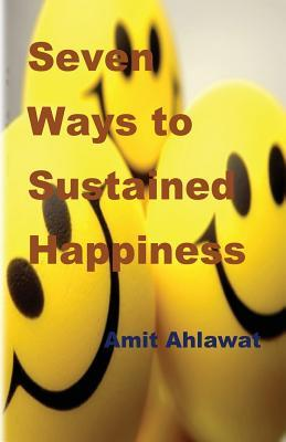 Seven Ways To Sustained Happiness