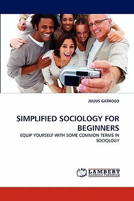 SIMPLIFIED SOCIOLOGY FOR BEGINNERS