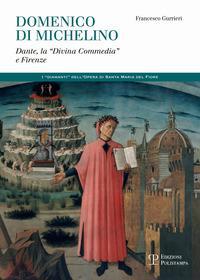 Domenico di Michelino. Dante, la «Divina Commedia» e Firenze