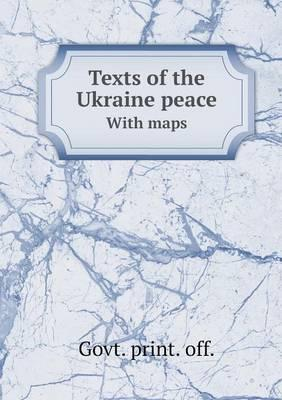Texts of the Ukraine Peace with Maps