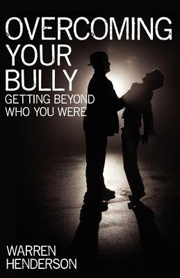 Overcoming Your Bully