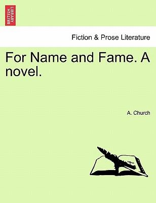 For Name and Fame. A novel. Vol. III