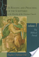 The Reading and Preaching of the Scriptures in the Worship of the Christian Church: The biblical period