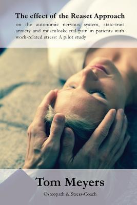 The Effect of the Reaset Approach on the Autonomic Nervous System, State-trait Anxiety and Musculoskeletal Pain in Patients With Work-related Stress