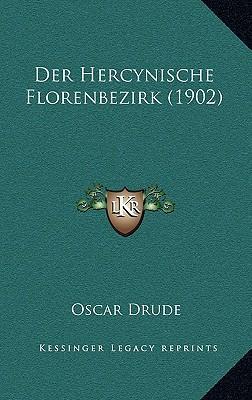 Der Hercynische Florenbezirk (1902)
