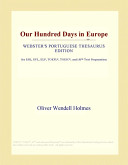 Our Hundred Days in Europe (Webster's Portuguese Thesaurus Edition)