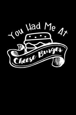 You Had Me at Cheese...