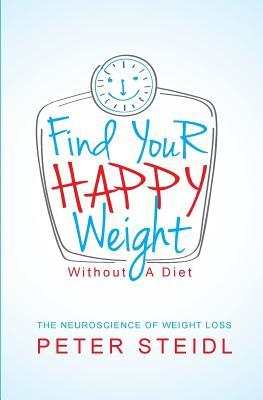 Find Your Happy Weight - Without a Diet!