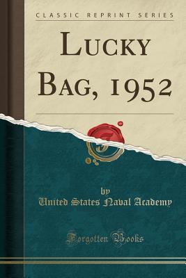 Lucky Bag, 1952 (Classic Reprint)