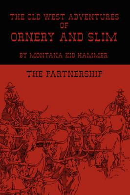 The Old West Adventures of Ornery and Slim