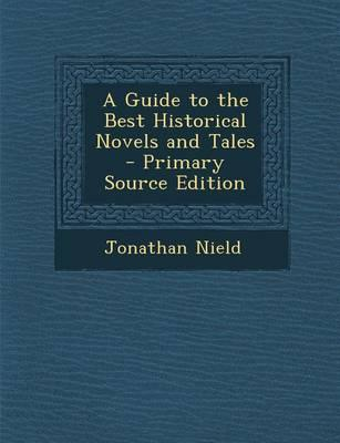 A Guide to the Best Historical Novels and Tales - Primary Source Edition