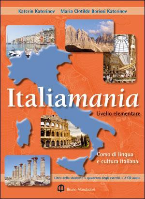 Italiamania. Corso di lingua e cultura italiana. Guida per l'insegnante