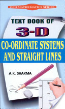 Text Book Of 3-D Co-Ordinate Systems And Straight Lines