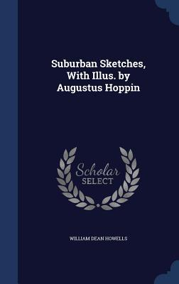 Suburban Sketches, with Illus. by Augustus Hoppin