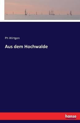 Aus dem Hochwalde