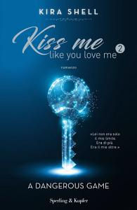 Kiss Me Like You Love Me 2