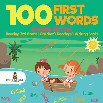 100 First Words - Spanish Edition - Reading 3rd Grade | Children's Reading & Writing Books