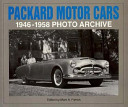 Packard Motor Cars 1946 Through 1958