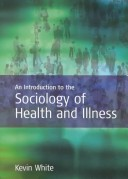 An Introduction of the Sociology of Health and Illness