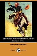 The Ridin' Kid from Powder River (Illustrated Edition) (Dodo Press)