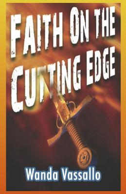 Faith On The Cutting Edge
