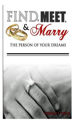 Find, Meet, & Marry the Person of Your Dreams