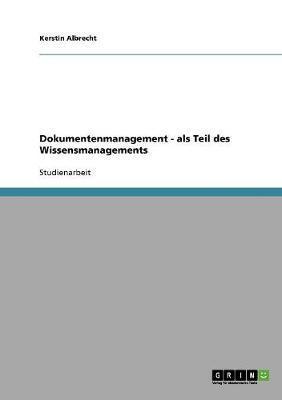 Dokumentenmanagement - als Teil des Wissensmanagements