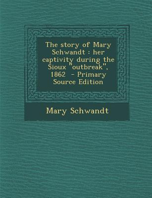 The Story of Mary Schwandt