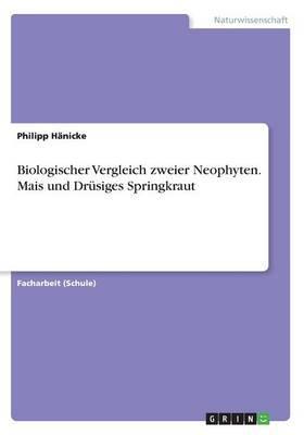 Biologischer Vergleich zweier Neophyten. Mais und Drüsiges Springkraut
