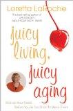 Juicy Living, Juicy Aging