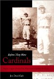 Before They Were Cardinals