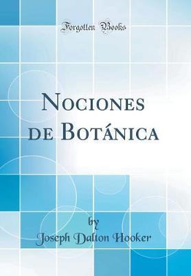 Nociones de Botánica (Classic Reprint)