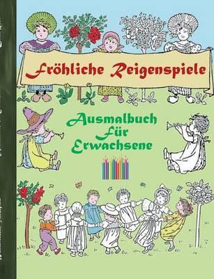 Fröhliche Reigenspiele (Ausmalbuch)