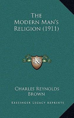 The Modern Man's Religion (1911)