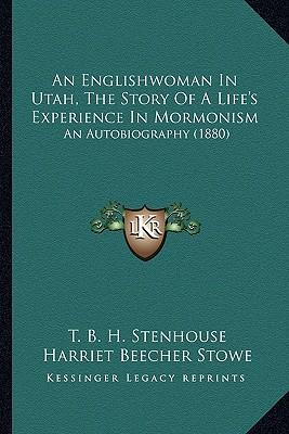 An Englishwoman in Utah, the Story of a Life's Experience in Mormonism